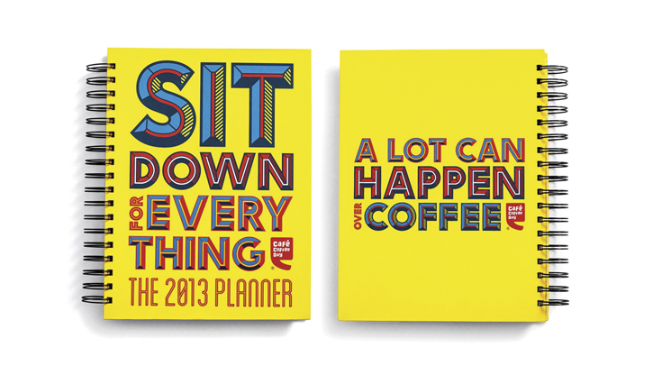 Cafe Coffee Day Sit Down for Everything Planner 2013